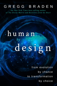 Human by Design : From Evolution by Chance to Transformation by Choice, Hardback Book