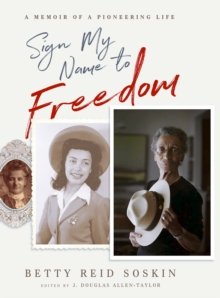 Sign My Name to Freedom : A Memoir of a Pioneering Life, Hardback Book