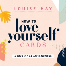How to Love Yourself Cards : A Deck of 64 Affirmations, Cards Book
