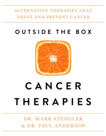 Outside the Box Cancer Therapies : Alternative Therapies That Treat and Prevent Cancer, EPUB eBook