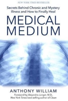 Medical Medium : Secrets Behind Chronic and Mystery Illness and How to Finally Heal, CD-Audio Book