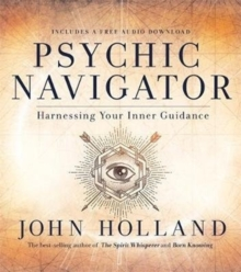 Psychic Navigator : Harnessing Your Inner Guidance, Paperback / softback Book