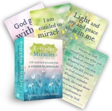 Everyday Miracles : A 50-Card Deck of Lessons from A Course in Miracles, Cards Book
