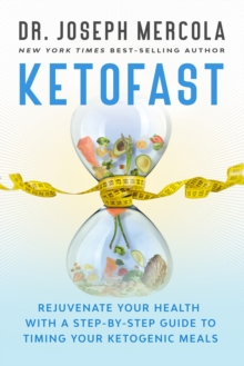 KetoFast : Rejuvenate Your Health with a Step-by-Step Guide to Timing Your Ketogenic Meals, Hardback Book