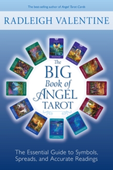 The Big Book of Angel Tarot : The Essential Guide to Symbols, Spreads, and Accurate Readings, Paperback / softback Book