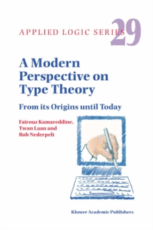 A Modern Perspective on Type Theory : From its Origins until Today, PDF eBook