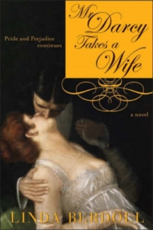 Mr. Darcy Takes a Wife : Pride and Prejudice Continues, Paperback Book