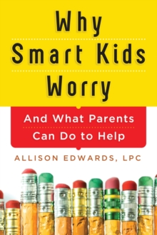 Why Smart Kids Worry, Paperback / softback Book