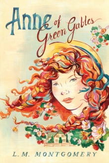Anne of Green Gables, Paperback / softback Book