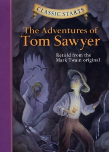 Classic Starts (R): The Adventures of Tom Sawyer : Retold from the Mark Twain Original, Hardback Book