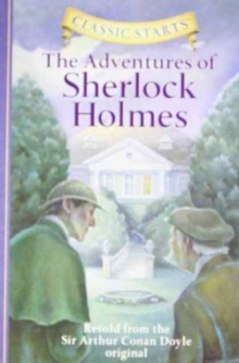 Classic Starts (R): The Adventures of Sherlock Holmes : Retold from the Sir Arthur Conan Doyle Original, Hardback Book