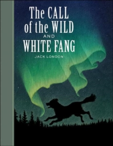 The Call of the Wild and White Fang, Hardback Book