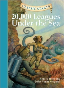 Classic Starts (R): 20,000 Leagues Under the Sea : Retold from the Jules Verne Original, Hardback Book