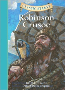 Classic Starts (R): Robinson Crusoe : Retold from the Daniel Defoe Original, Hardback Book