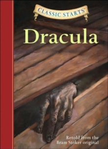 Classic Starts (R): Dracula : Retold from the Bram Stoker Original, Hardback Book