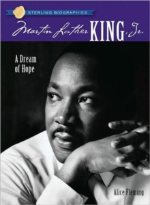 Sterling Biographies (R): Martin Luther King, Jr. : A Dream of Hope, Paperback Book