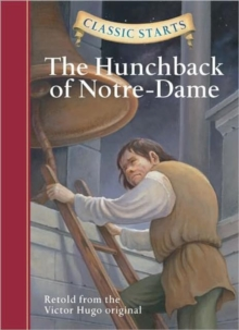 Classic Starts (R): The Hunchback of Notre-Dame, Hardback Book
