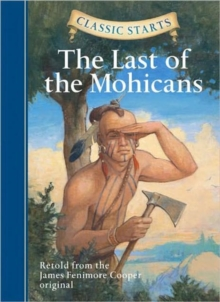 Classic Starts (R): The Last of the Mohicans, Hardback Book