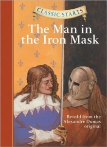 Classic Starts (R): The Man in the Iron Mask, Hardback Book