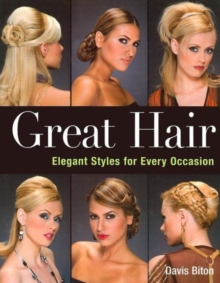 Great Hair : Elegant Styles for Every Occasion, Paperback / softback Book