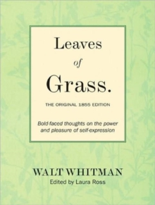 Leaves of Grass: The Original 1855 Edition : Bold-faced Thoughts on the Power and Pleasure of Self-expression, Paperback Book