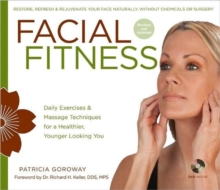 Facial Fitness : Daily Exercises & Massage Techniques for a Healthier, Younger Looking You, Mixed media product Book
