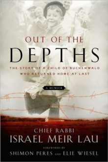 Out of the Depths : The Story of a Child of Buchenwald Who Returned Home at Last, Hardback Book