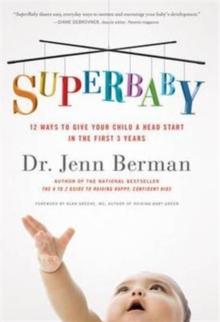 SuperBaby : 12 Ways to Give Your Child a Head Start in the First 3 Years, Paperback / softback Book