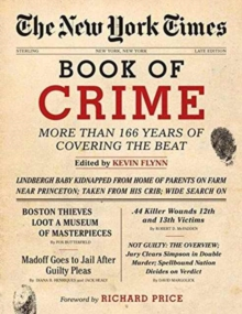 The New York Times Book of Crime : More Than 166 Years of Covering the Beat, Hardback Book