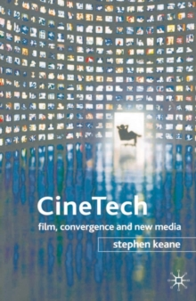 Cinetech : Film, Convergence and New Media, Paperback Book