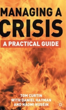 Managing a Crisis : A Practical Guide, Hardback Book