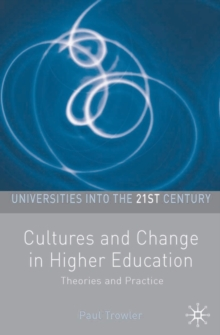Cultures and Change in Higher Education : Theories and Practices, Paperback Book