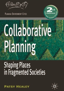 Collaborative Planning : Shaping Places in Fragmented Societies, Paperback / softback Book