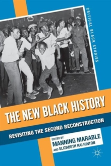 The New Black History : Revisiting the Second Reconstruction, Paperback Book