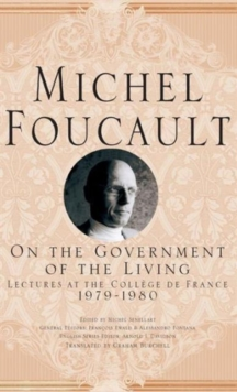 On the Government of the Living : Lectures at the College De France, 1979-1980, Hardback Book