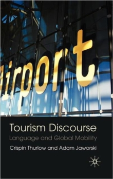 Tourism Discourse : Language and Global Mobility, Hardback Book