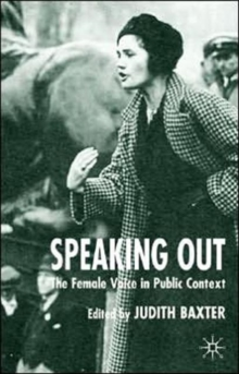 Speaking Out : The Female Voice in Public Contexts, Paperback / softback Book