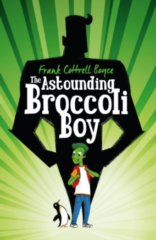 The Astounding Broccoli Boy, Hardback Book
