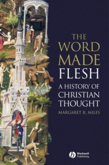 The Word Made Flesh : A History of Christian Thought, Paperback / softback Book