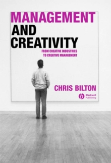 Management and Creativity : From Creative Industries to Creative Management, Paperback / softback Book