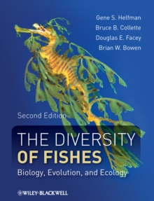 The Diversity of Fishes : Biology, Evolution, and Ecology, Hardback Book