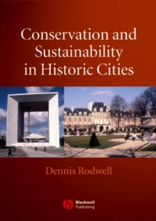 Conservation and Sustainability in Historic Cities, Paperback / softback Book
