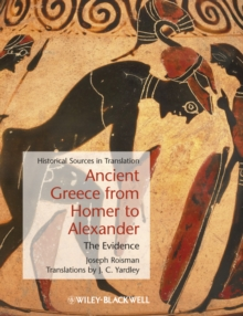 Ancient Greece from Homer to Alexander : The Evidence, Paperback / softback Book