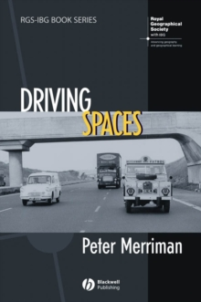 Driving Spaces : A Cultural-Historical Geography of England's M1 Motorway, Paperback / softback Book