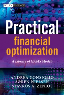 Practical Financial Optimization : A Library of GAMS Models, Hardback Book