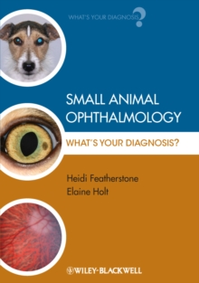 Small Animal Ophthalmology - What's Your          Diagnosis?, Paperback Book