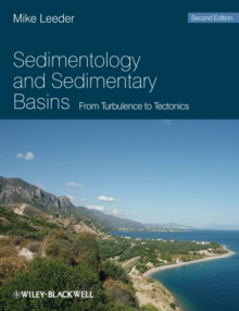 Sedimentology and Sedimentary Basins : from Turbulence to Tectonics, Paperback Book