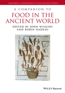 A Companion to Food in the Ancient World, Hardback Book