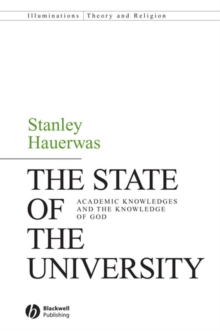 The State of the University : Academic Knowledges and the Knowledge of God, PDF eBook