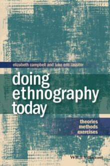 Doing Ethnography Today : Theories, Methods, Exercises, Paperback / softback Book